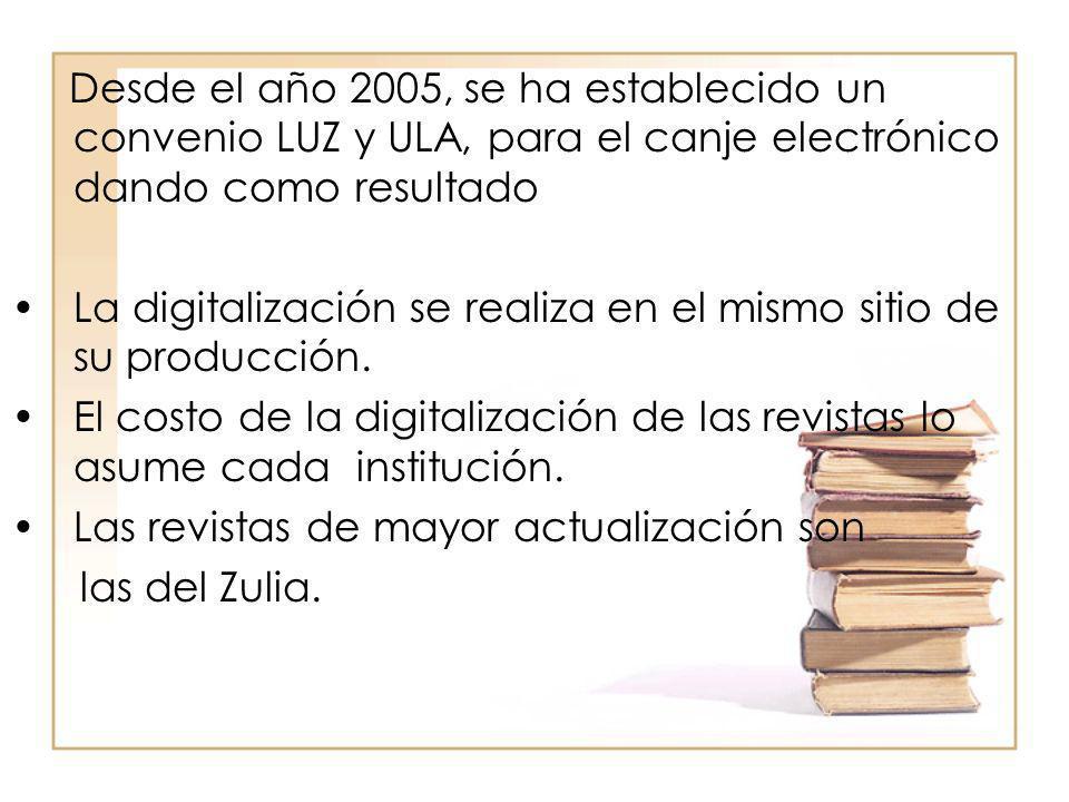 Desde el año 2005, se ha establecido un convenio LUZ y ULA, para el canje electrónico dando como resultado La digitalización se realiza en el mismo si