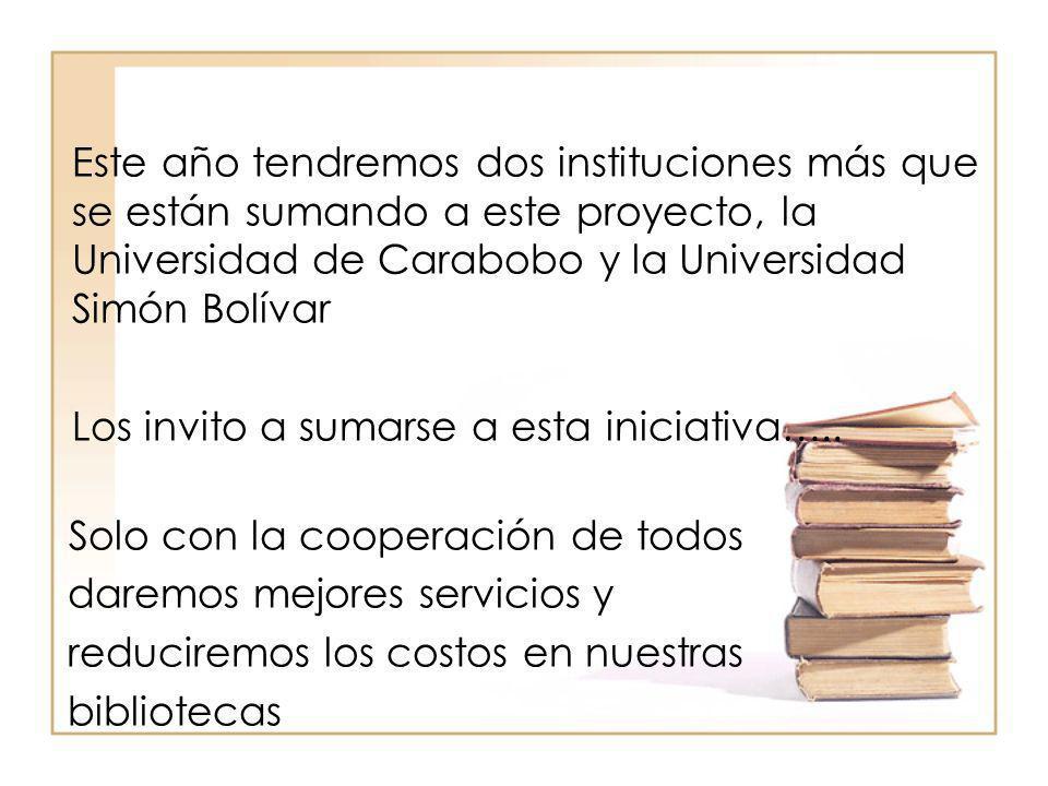 Este año tendremos dos instituciones más que se están sumando a este proyecto, la Universidad de Carabobo y la Universidad Simón Bolívar Los invito a