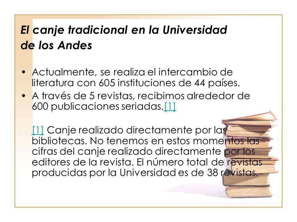 El canje tradicional en la Universidad de los Andes Actualmente, se realiza el intercambio de literatura con 605 instituciones de 44 países. A través