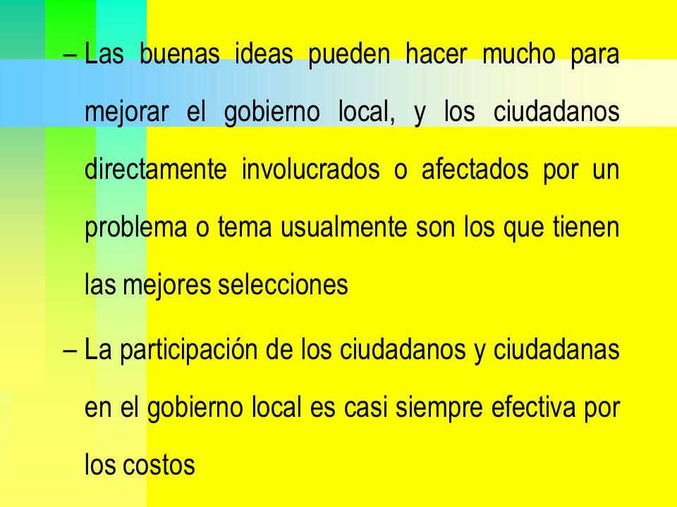 –Las buenas ideas pueden hacer mucho para mejorar el gobierno local, y los ciudadanos directamente involucrados o afectados por un problema o tema usu