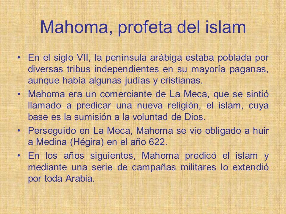 Mahoma, profeta del islam En el siglo VII, la península arábiga estaba poblada por diversas tribus independientes en su mayoría paganas, aunque había