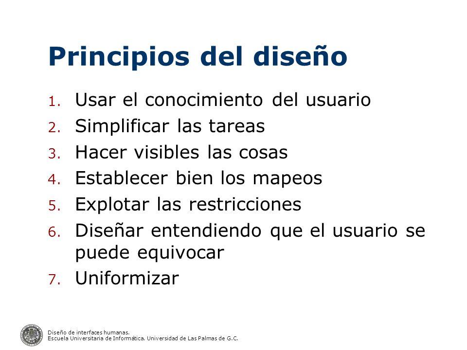 Diseño de interfaces humanas. Escuela Universitaria de Informática. Universidad de Las Palmas de G.C. Principios del diseño 1. Usar el conocimiento de