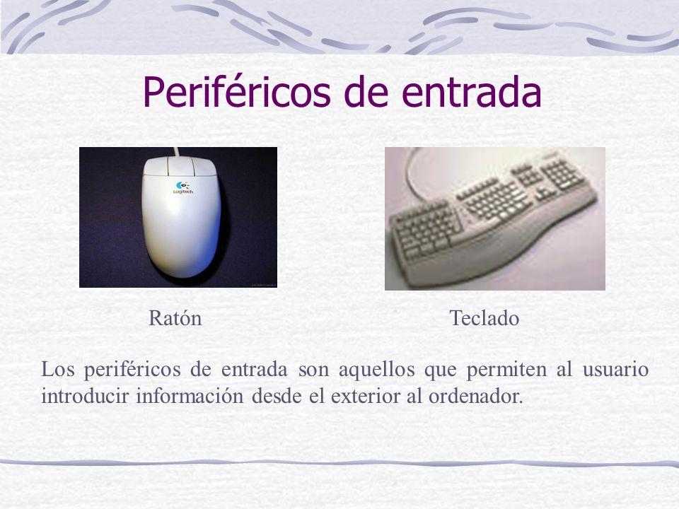 Periféricos de entrada TecladoRatón Los periféricos de entrada son aquellos que permiten al usuario introducir información desde el exterior al ordena