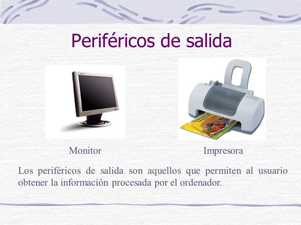 Periféricos de salida ImpresoraMonitor Los periféricos de salida son aquellos que permiten al usuario obtener la información procesada por el ordenado