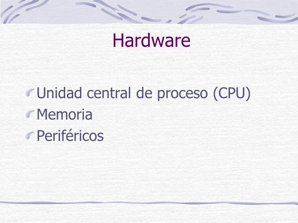Unidad central de proceso (CPU) Unidad de control (UC) Coordina y controla todos los procesos Unidad aritmético-lógica (ALU) Realiza todas las operaciones matemáticas y lógicas.