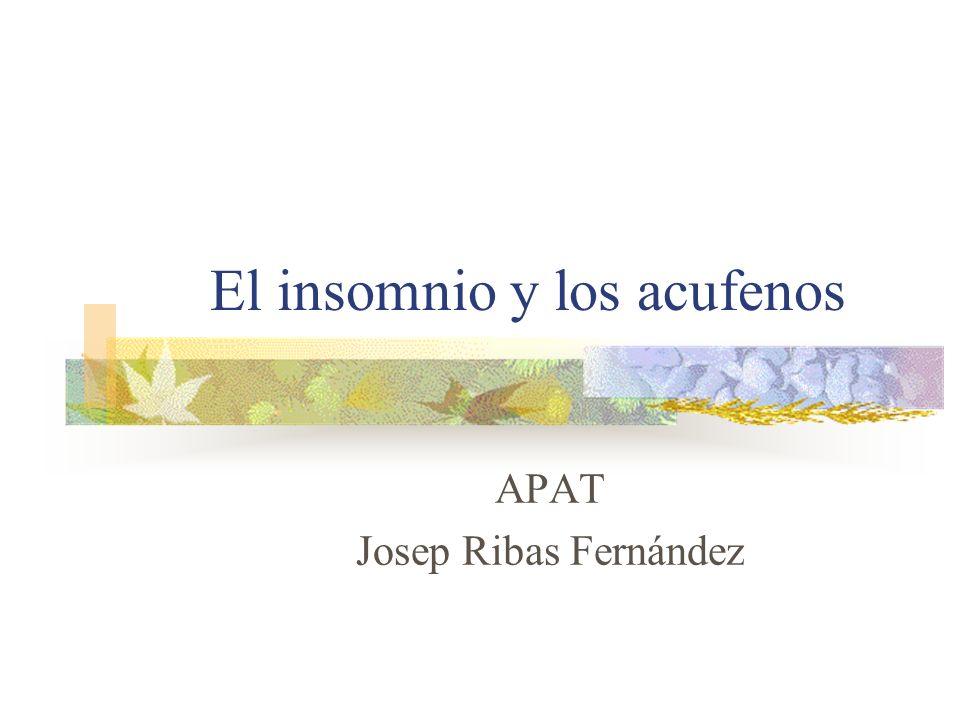 El insomnio y los acufenos APAT Josep Ribas Fernández