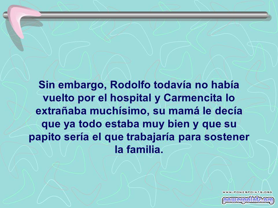 El Domingo por la tarde ya Carmencita estaba operada, todo salió como los médicos lo habían planeado. ¡Éxito total!