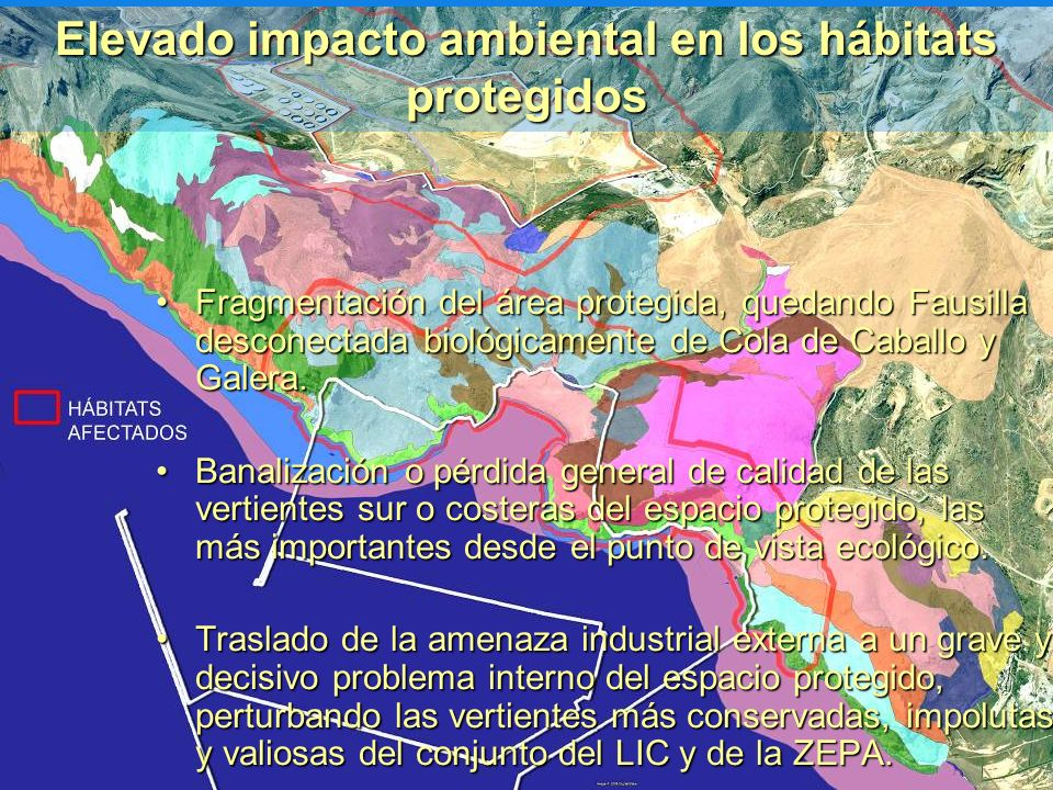 Elevado impacto ambiental en los hábitats protegidos Fragmentación del área protegida, quedando Fausilla desconectada biológicamente de Cola de Caball