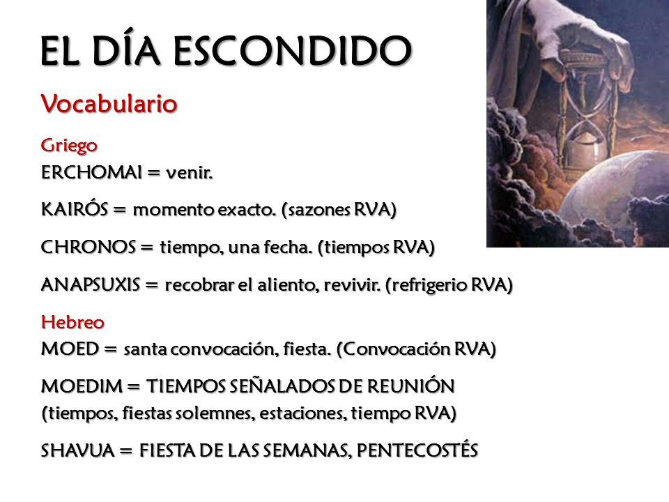 EL DÍA ESCONDIDO VocabularioGriego ERCHOMAI = venir.
