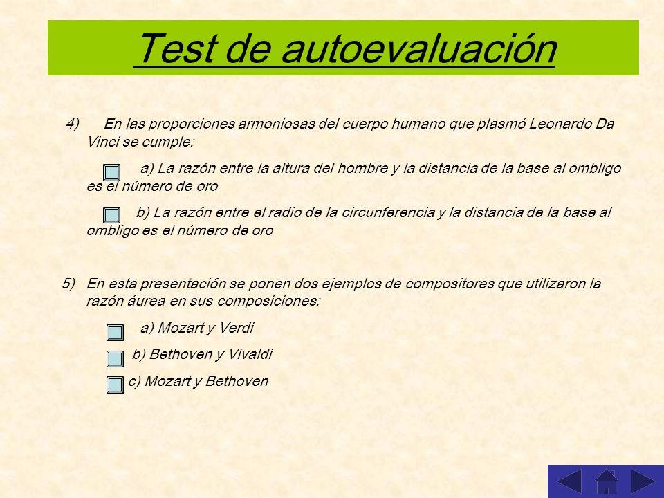 Test de autoevaluación 1)El número áureo es un número: a) Natural b) Decimal periódico c) Irracional 2) Si construimos una sucesión de rectángulos áur