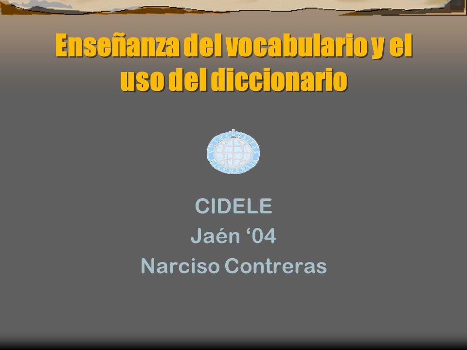 Enseñanza del vocabulario y el uso del diccionario CIDELE Jaén 04 Narciso Contreras