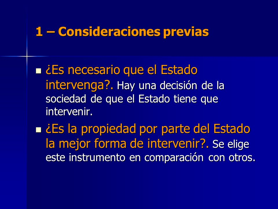 1 – Consideraciones previas ¿Es necesario que el Estado intervenga .