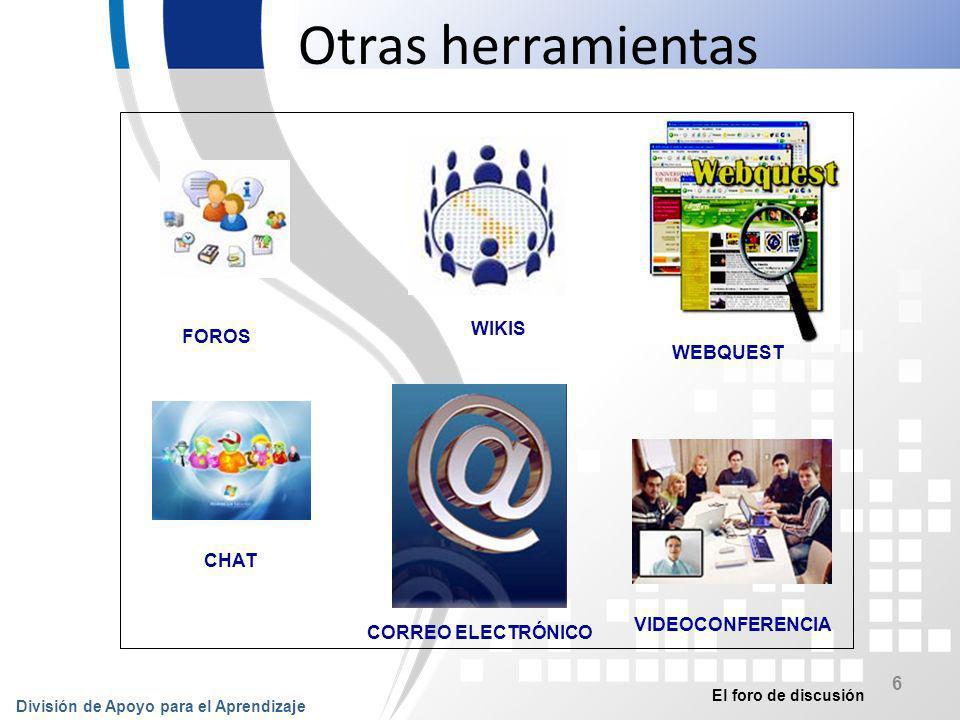 El foro de discusión División de Apoyo para el Aprendizaje 7 Características 1.Es asincrónico y en línea.