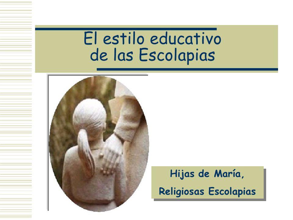 El estilo educativo de las Escolapias Hijas de María, Religiosas Escolapias Hijas de María, Religiosas Escolapias