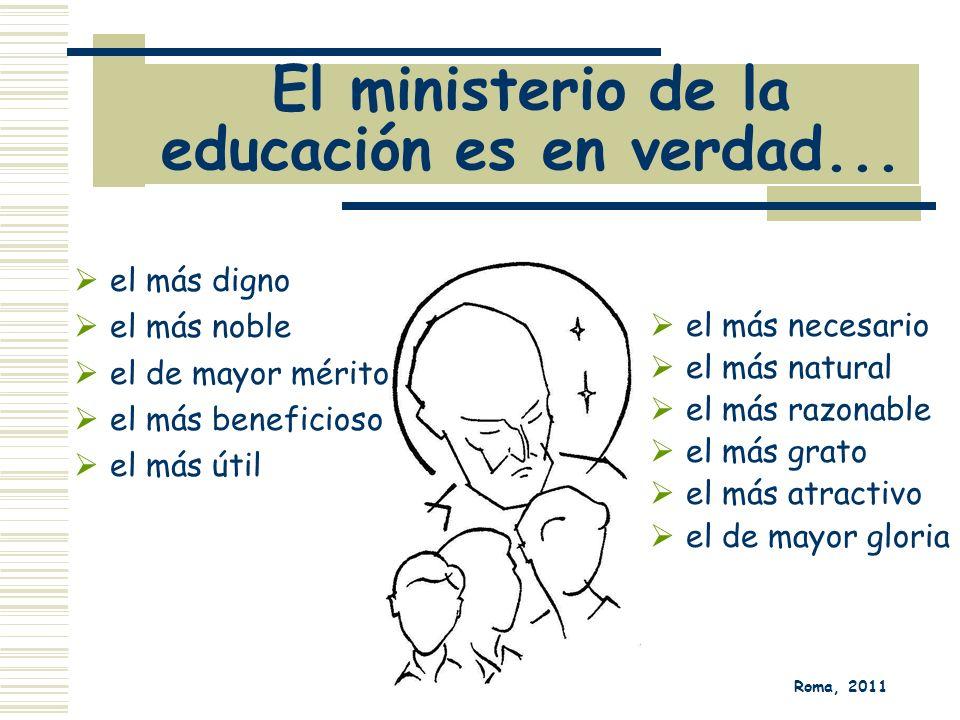 El ministerio de la educación es en verdad... el más digno el más noble el de mayor mérito el más beneficioso el más útil el más necesario el más natu