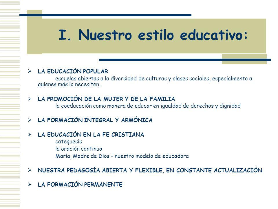 I. Nuestro estilo educativo: LA EDUCACIÓN POPULAR escuelas abiertas a la diversidad de culturas y clases sociales, especialmente a quienes más lo nece