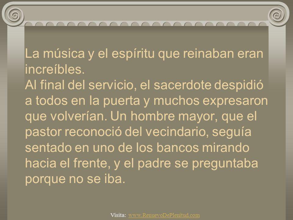 La música y el espíritu que reinaban eran increíbles. Al final del servicio, el sacerdote despidió a todos en la puerta y muchos expresaron que volver