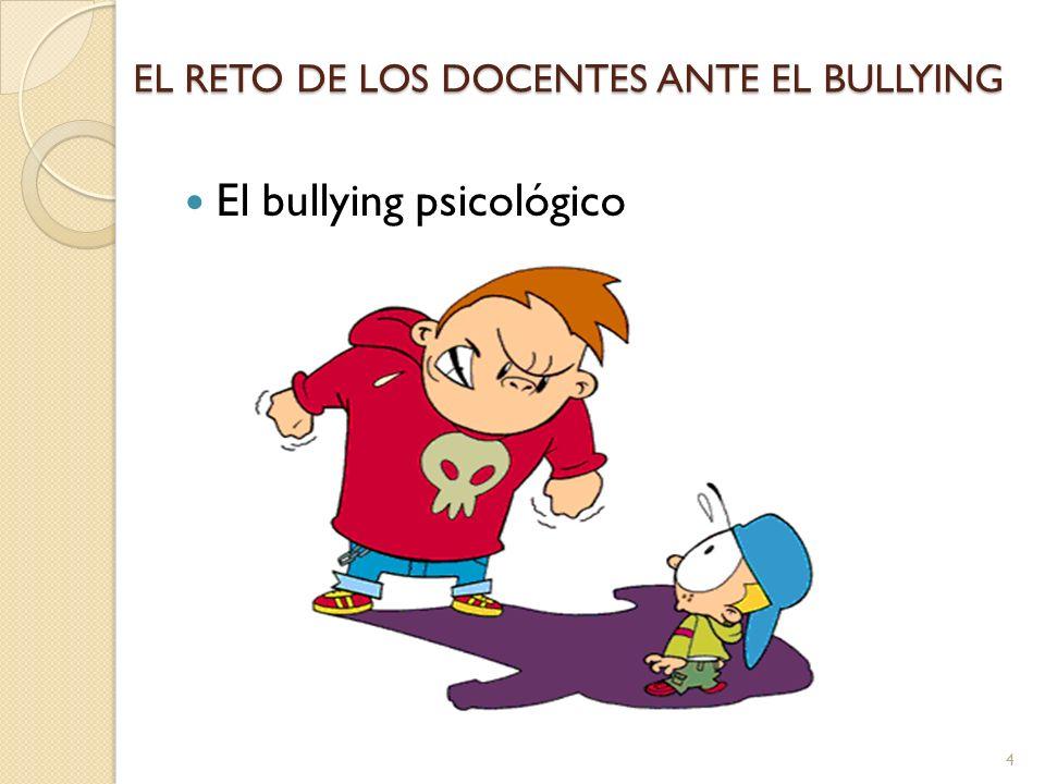 EL RETO DE LOS DOCENTES ANTE EL BULLYING El cyberbullying 5