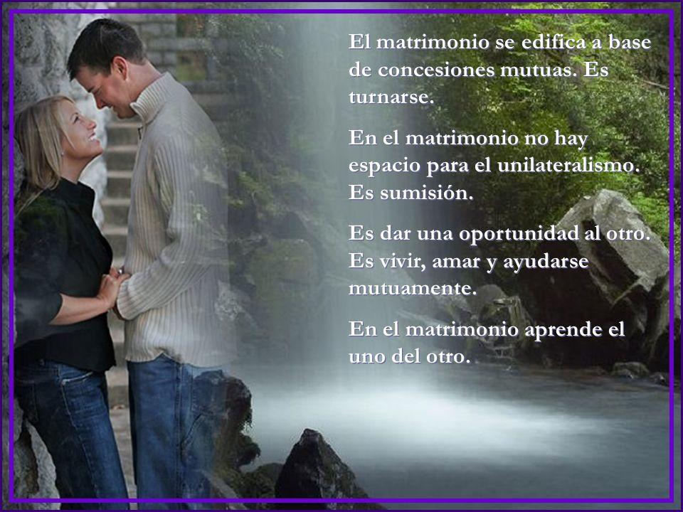 El matrimonio entraña sacrificio. Es entregarse por amor al otro. Es estar dispuestos a dejar de lado las propias ideas y deseos para hacerse felices