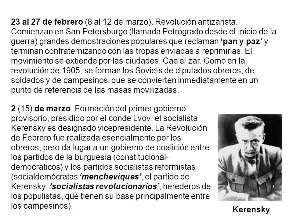 23 al 27 de febrero (8 al 12 de marzo). Revolución antizarista. Comienzan en San Petersburgo (llamada Petrogrado desde el inicio de la guerra) grandes