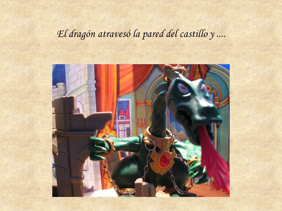 El dragón atravesó la pared del castillo y....