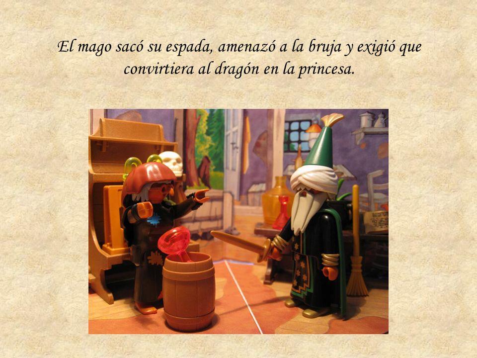 El mago sacó su espada, amenazó a la bruja y exigió que convirtiera al dragón en la princesa.