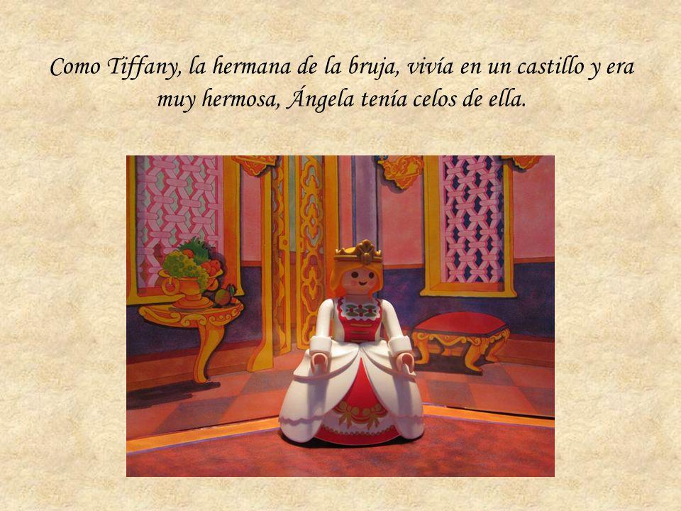 Como Tiffany, la hermana de la bruja, vivía en un castillo y era muy hermosa, Ángela tenía celos de ella.