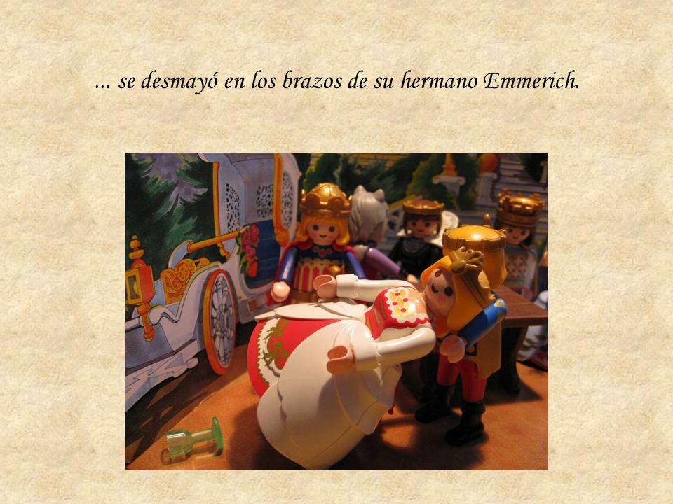 ... se desmayó en los brazos de su hermano Emmerich.