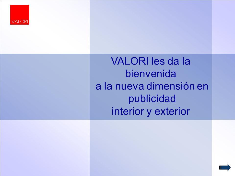 1 VALORI les da la bienvenida a la nueva dimensión en publicidad interior y exterior