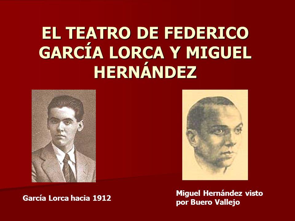 EL TEATRO DE FEDERICO GARCÍA LORCA Y MIGUEL HERNÁNDEZ Miguel Hernández visto por Buero Vallejo García Lorca hacia 1912