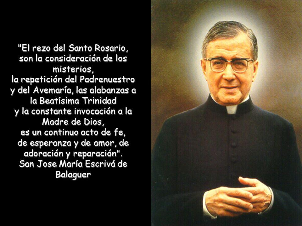 En alguna ocasión llegó a afirmar: Quisiera que los días tuvieran 48 horas para poder redoblar los rosarios. Cuando le preguntaban por su herencia esp