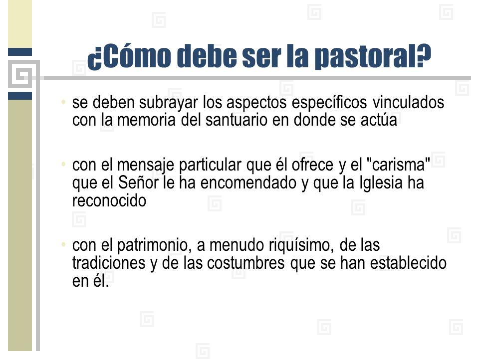 ¿Cómo debe ser la pastoral.