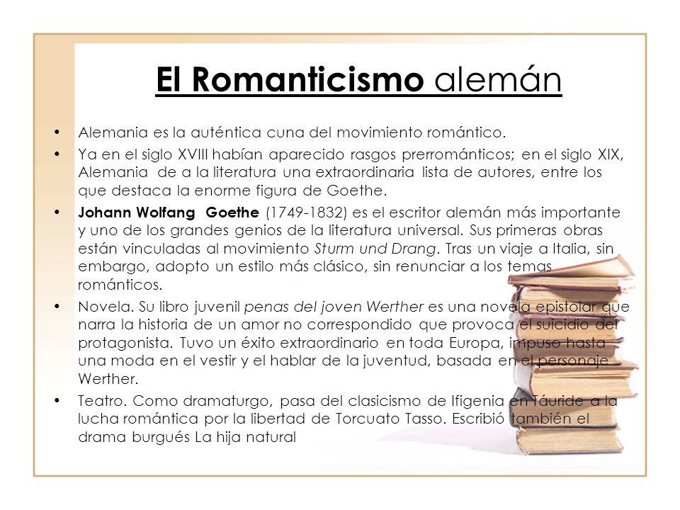El Romanticismo alemán Alemania es la auténtica cuna del movimiento romántico. Ya en el siglo XVIII habían aparecido rasgos prerrománticos; en el sigl