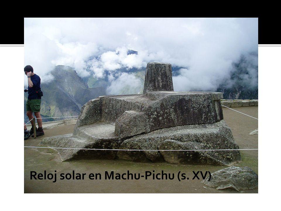 Reloj solar en Machu-Pichu (s. XV)