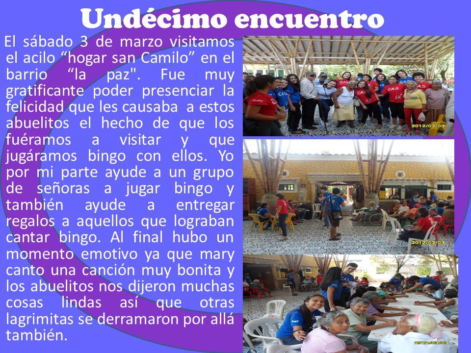 Undécimo encuentro El sábado 3 de marzo visitamos el acilo hogar san Camilo en el barrio la paz .