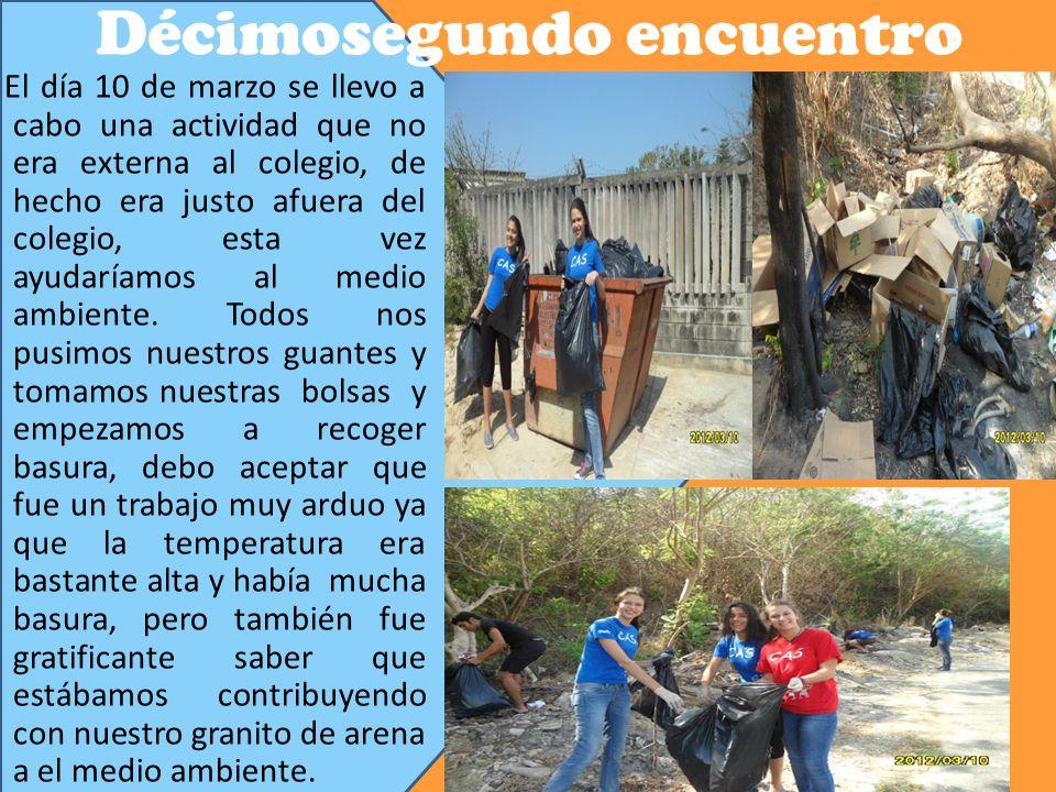 Décimosegundo encuentro El día 10 de marzo se llevo a cabo una actividad que no era externa al colegio, de hecho era justo afuera del colegio, esta vez ayudaríamos al medio ambiente.