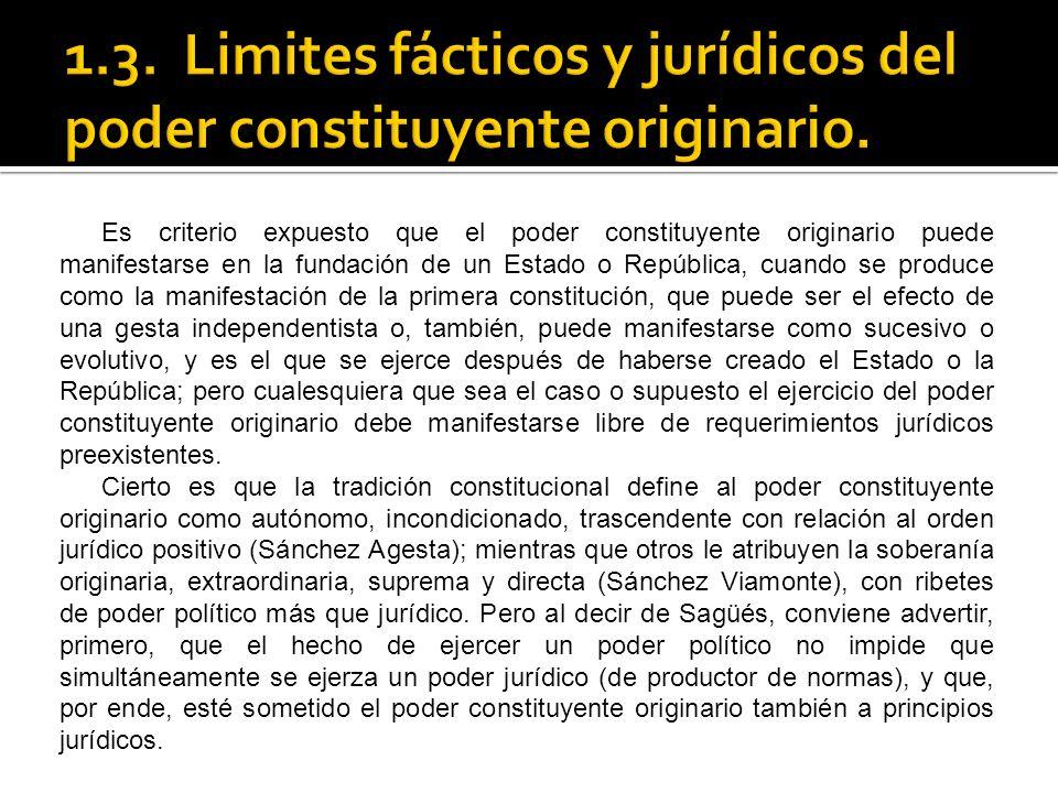 Es criterio expuesto que el poder constituyente originario puede manifestarse en la fundación de un Estado o República, cuando se produce como la mani