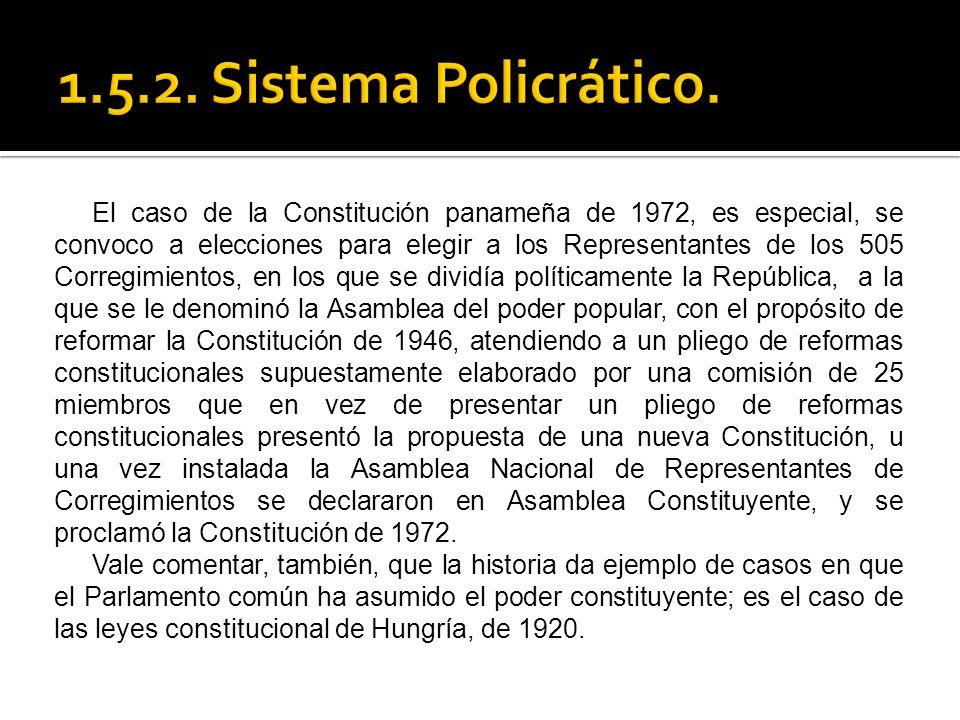 El caso de la Constitución panameña de 1972, es especial, se convoco a elecciones para elegir a los Representantes de los 505 Corregimientos, en los q