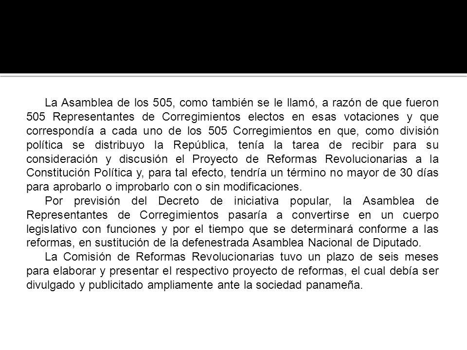 La Asamblea de los 505, como también se le llamó, a razón de que fueron 505 Representantes de Corregimientos electos en esas votaciones y que correspo