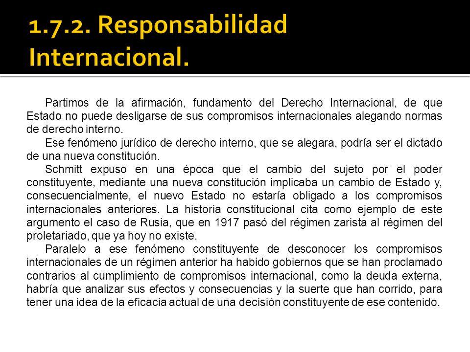 Partimos de la afirmación, fundamento del Derecho Internacional, de que Estado no puede desligarse de sus compromisos internacionales alegando normas