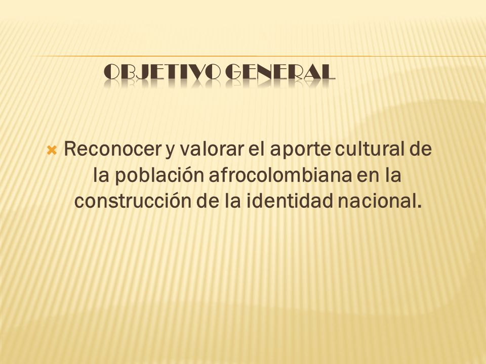 Reconocer y valorar el aporte cultural de la población afrocolombiana en la construcción de la identidad nacional.