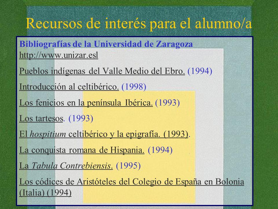 Recursos de interés para el alumno/a Bibliografías de la Universidad de Zaragoza http://www.unizar.esl http://www.unizar.esl Pueblos indígenas del Val