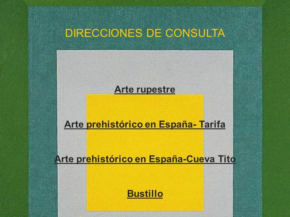 Arte rupestre Arte prehistórico en España- Tarifa Arte prehistórico en España-Cueva Tito Bustillo DIRECCIONES DE CONSULTA