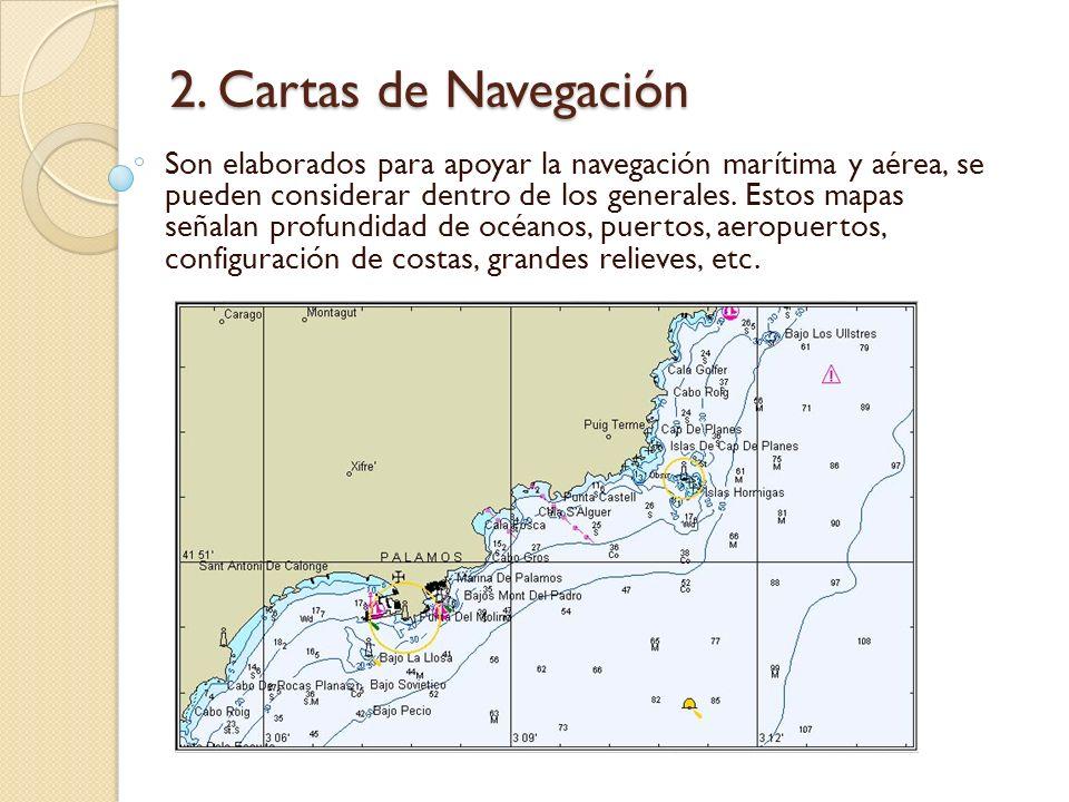 2. Cartas de Navegación Son elaborados para apoyar la navegación marítima y aérea, se pueden considerar dentro de los generales. Estos mapas señalan p