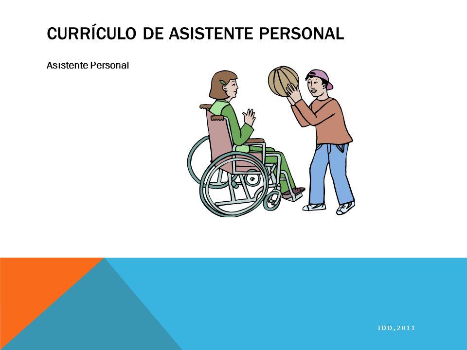CURRÍCULO DE ASISTENTE PERSONAL Asistente Personal IDD,2011