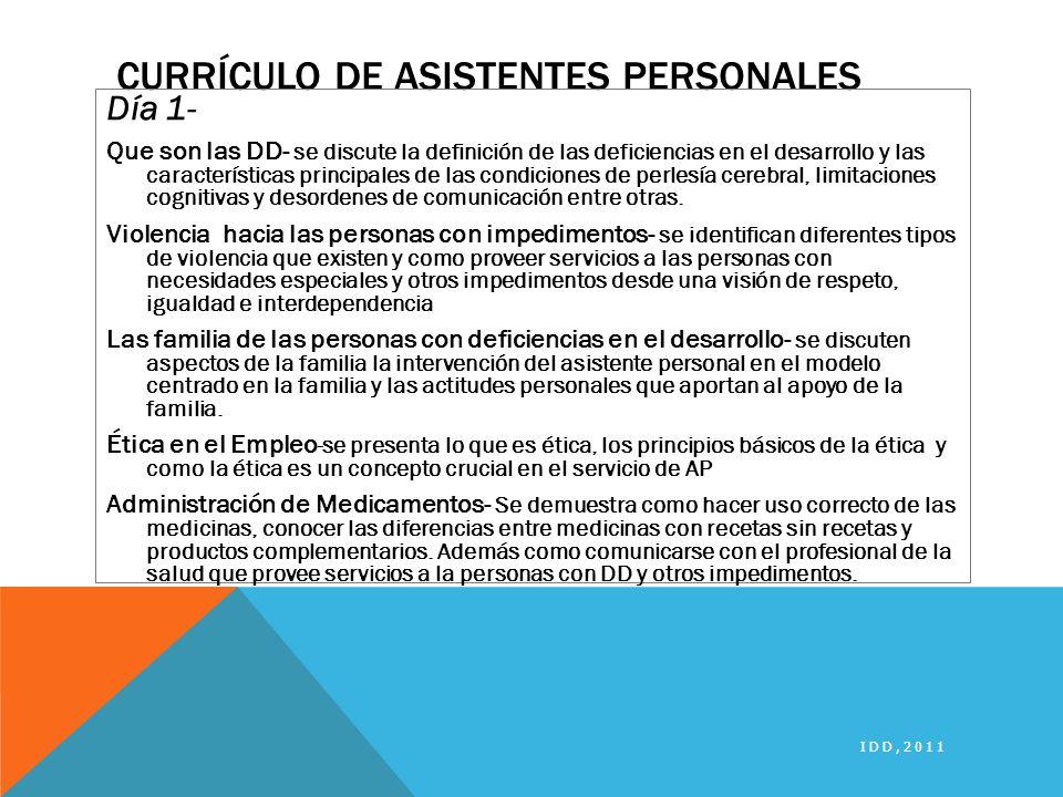 CURRÍCULO DE ASISTENTES PERSONALES Día 1- Que son las DD- se discute la definición de las deficiencias en el desarrollo y las características principa