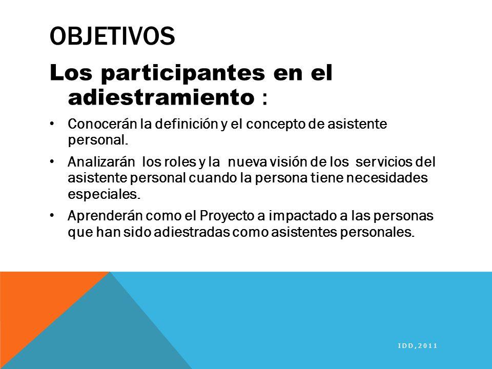 OBJETIVOS Los participantes en el adiestramiento : Conocerán la definición y el concepto de asistente personal. Analizarán los roles y la nueva visión