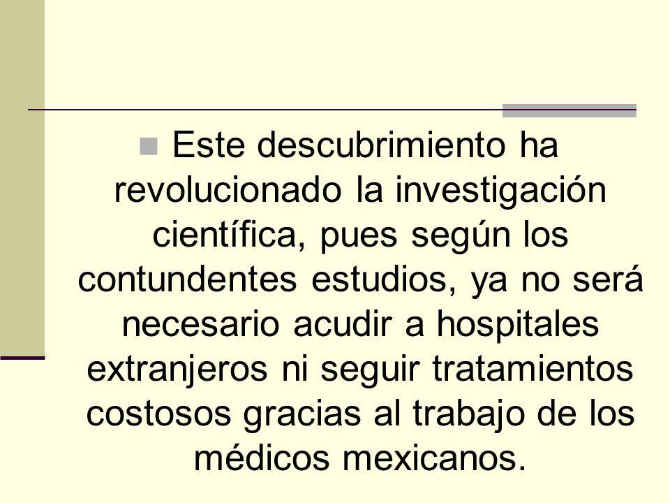 Este descubrimiento ha revolucionado la investigación científica, pues según los contundentes estudios, ya no será necesario acudir a hospitales extra