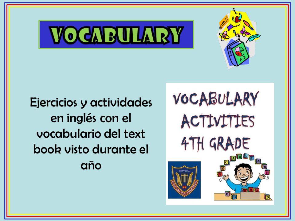 Ejercicios y actividades en inglés con el vocabulario del text book visto durante el año
