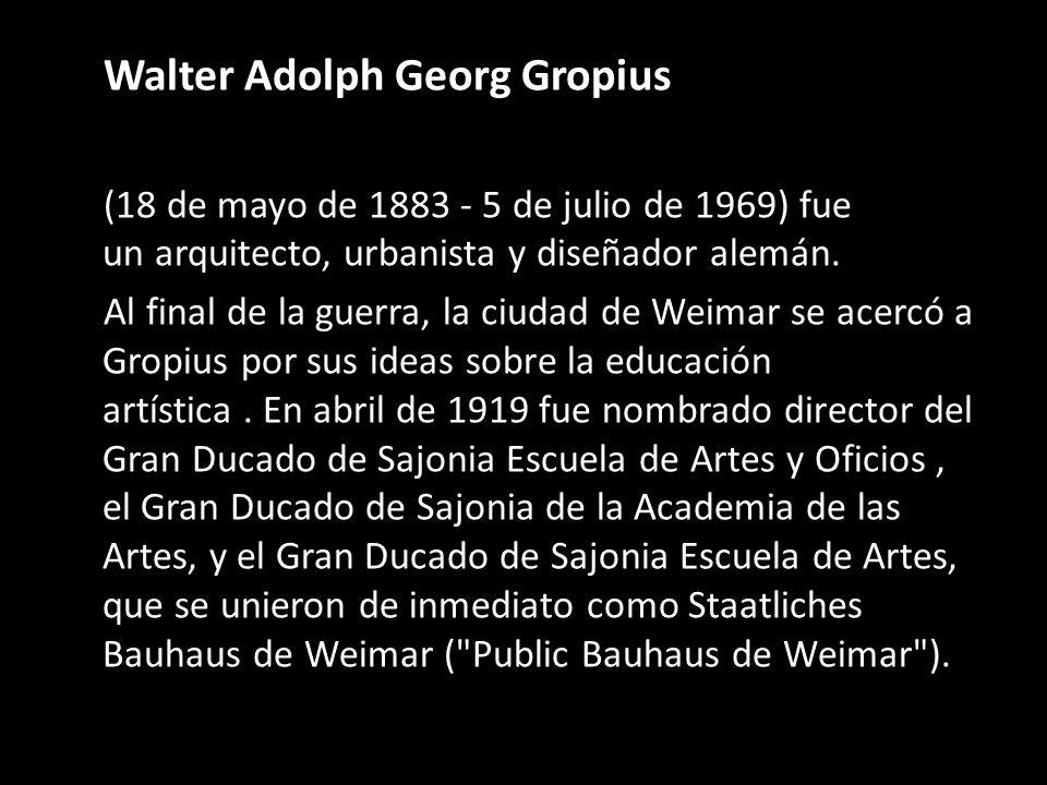 Walter Adolph Georg Gropius (18 de mayo de 1883 - 5 de julio de 1969) fue un arquitecto, urbanista y diseñador alemán. Al final de la guerra, la ciuda